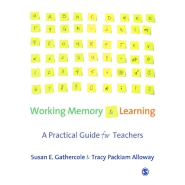 Working Memory and Learning: A Practical Guide for Teachers by Susan E. Gathercole, Tracy Packiam Alloway (Paperback, 2008)