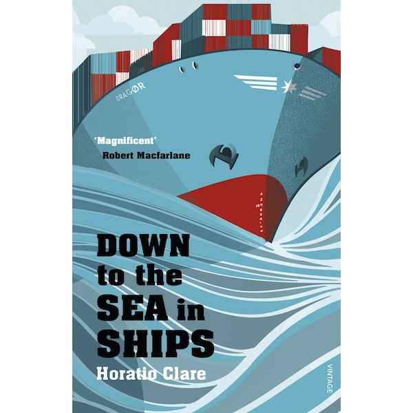 Down To The Sea In Ships: Of Ageless Oceans and Modern Men Paperback - 5 Feb. 2015