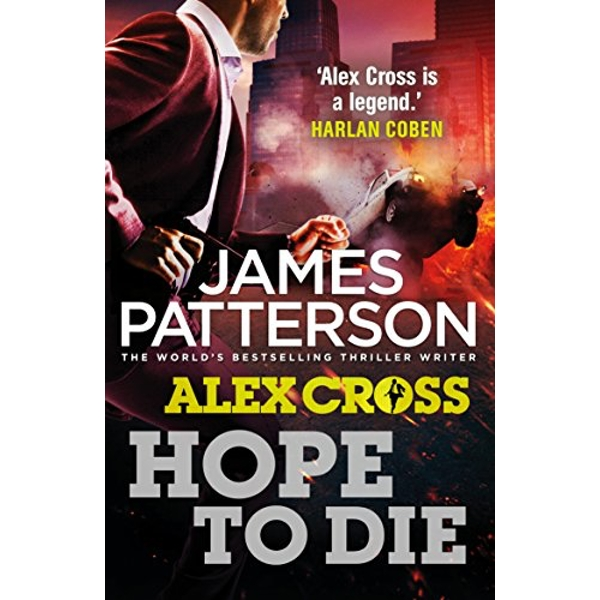 Hope to Die: (Alex Cross 22) by James Patterson (Paperback, 2015)