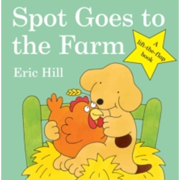 Spot Goes to the Farm by Eric Hill (Board book, 2009)