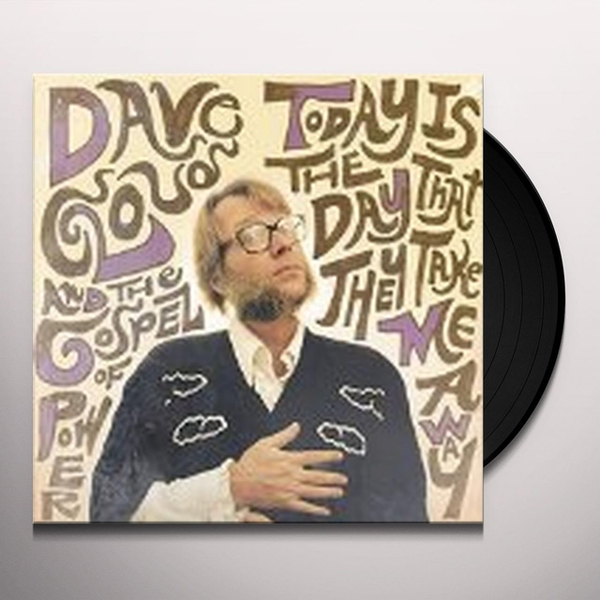 Dave Cloud And The Gospel Of Power – Today Is The Day That They Take Me Away Vinyl