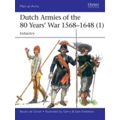 Dutch Armies of the 80 Years' War 1568-1648 1 : Infantry : 510