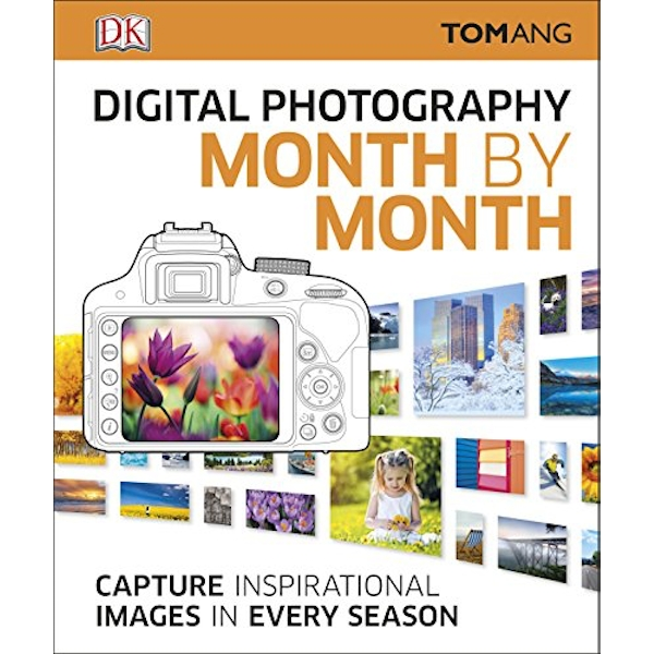 Digital Photography Month by Month by Tom Ang (Hardback, 2016)
