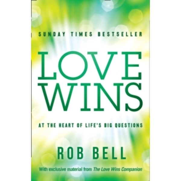 Love Wins: At the Heart of Life's Big Questions by Rob Bell (Paperback, 2012)