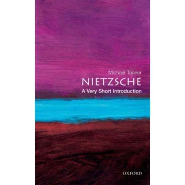 Nietzsche: A Very Short Introduction by Michael Tanner (Paperback, 2001)