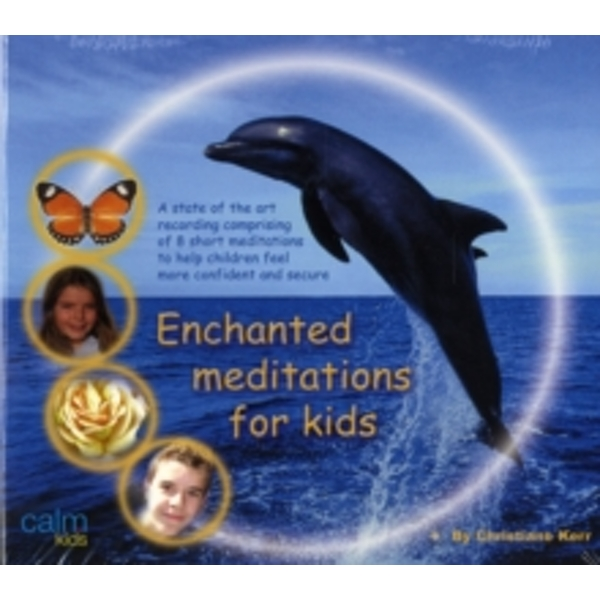 Enchanted Meditations for Kids by Christiane Kerr (CD-Audio, 2005)