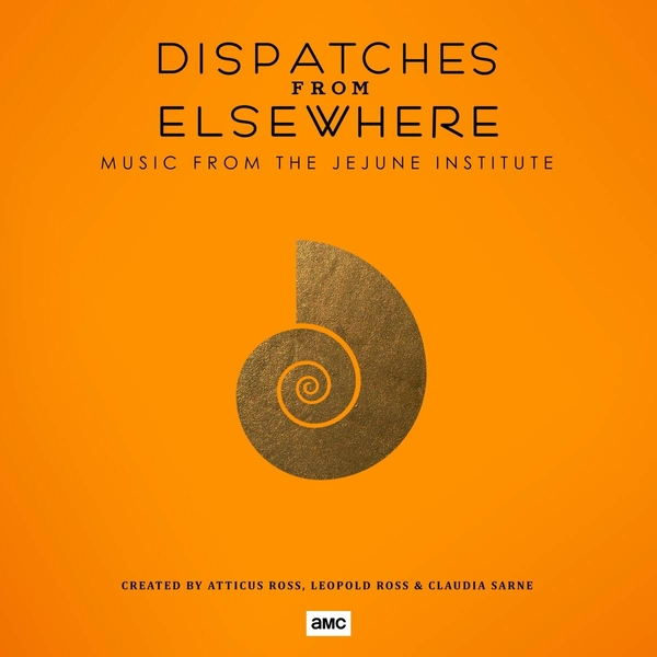 Atticus Ross, Leopold Ross & Claudia Sarne - Dispatches From Elsewhere (Music From The Jejune Institute) Vinyl