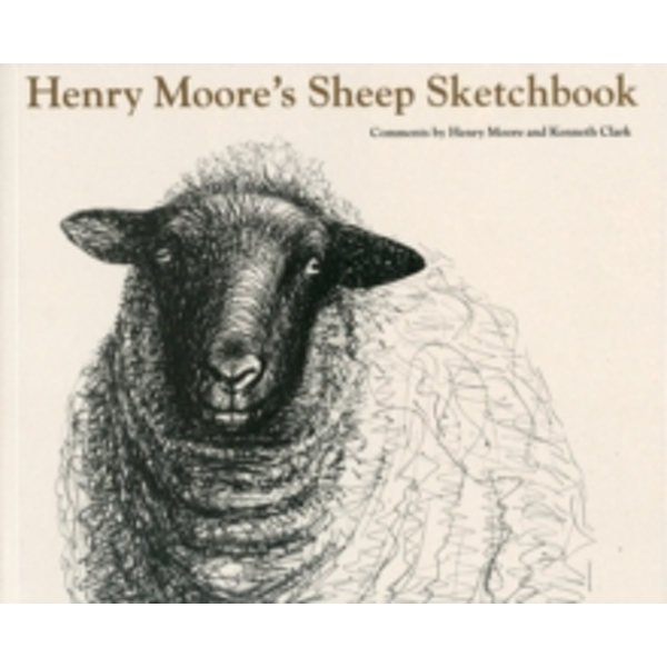 Henry Moore's Sheep Sketchbook by Henry Moore, Kenneth Clark (Paperback, 2003)