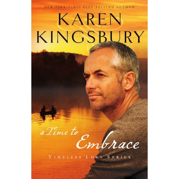 A Time to Embrace by Karen Kingsbury (Paperback, 2010)