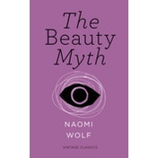 The Beauty Myth (Vintage Feminism Short Edition) by Naomi Wolf (Paperback, 2015)