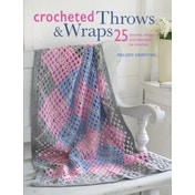Crocheted Throws & Wraps : 25 Throws, Wraps and Blankets to Crochet