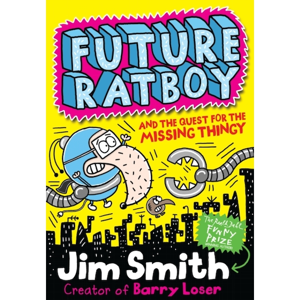 Future Ratboy and the Quest for the Missing Thingy by Jim Smith (Paperback, 2017)