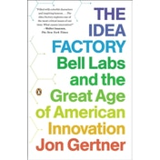 The Idea Factory: Bell Labs and the Great Age of American Innovation by Jon Gertner (Paperback, 2013)
