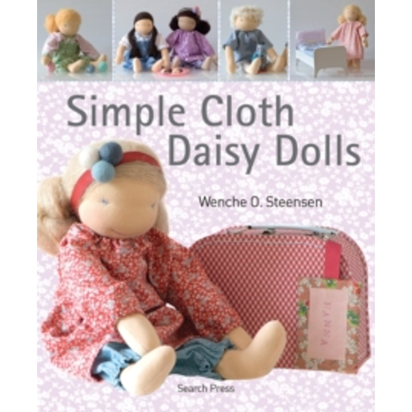 Simple Cloth Daisy Dolls by Wenche O. Steensen (Paperback, 2013)
