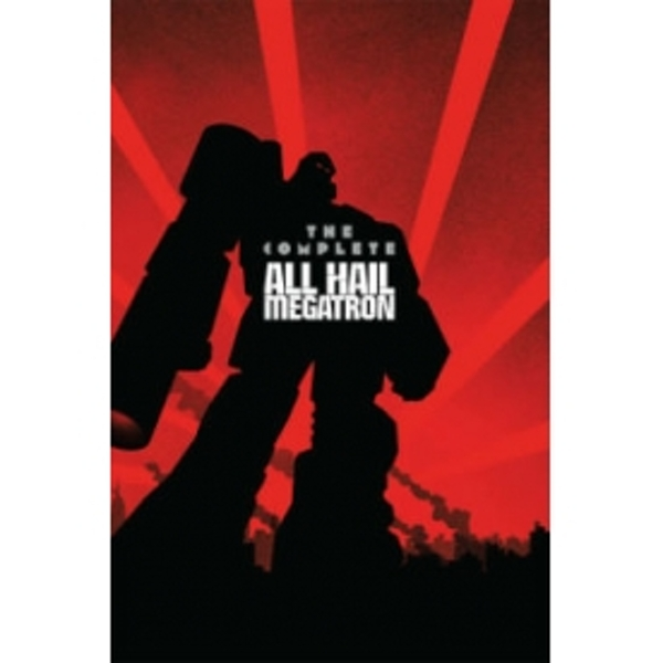 Transformers: The Complete All Hail Megatron by Idea & Design Works (Hardback, 2011)