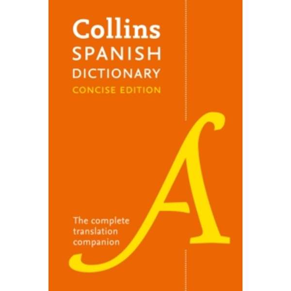 Collins Spanish Dictionary Concise Edition : 240,000 Translations