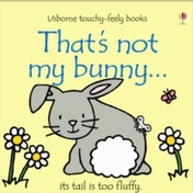 That's Not My Bunny by Fiona Watt (Board book, 2005)