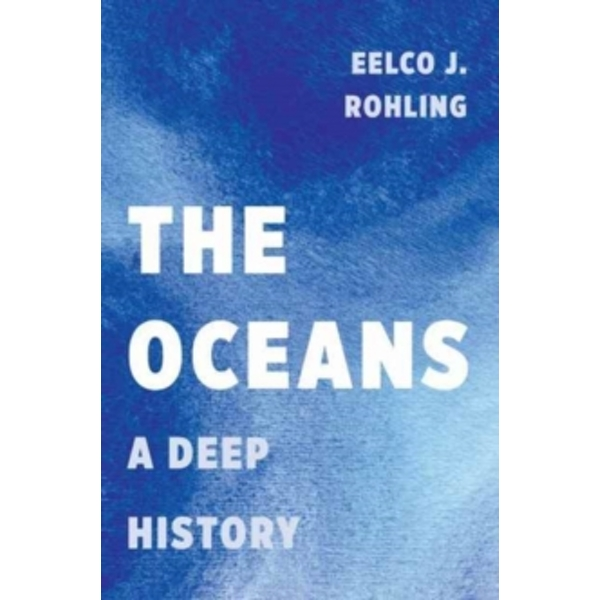 The Oceans : A Deep History