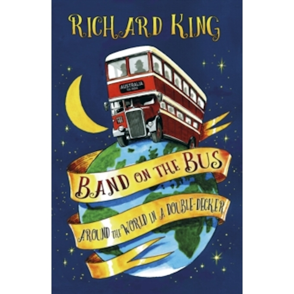 Band on the Bus : Around the World in a Double-Decker