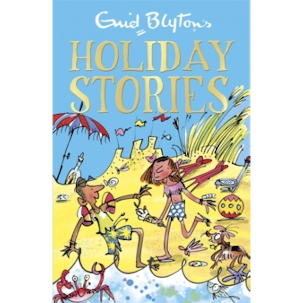 Enid Blyton's Holiday Stories : Contains 26 classic tales