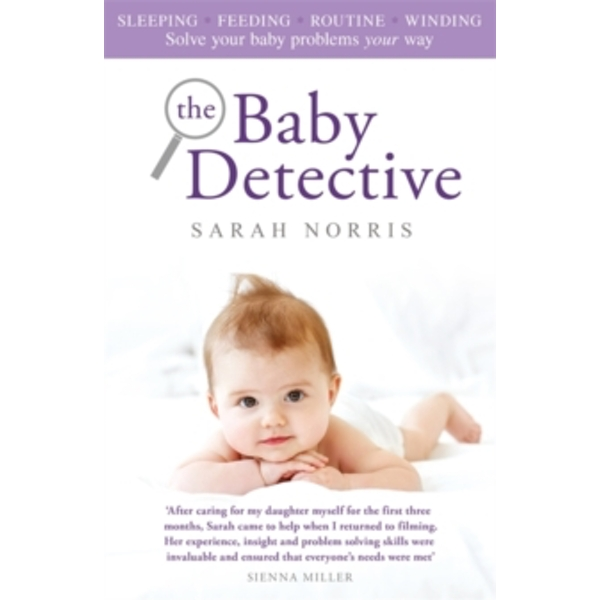 The Baby Detective : Solve your baby problems your way