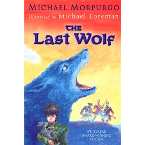 The Last Wolf by Michael Morpurgo (Paperback, 2003)