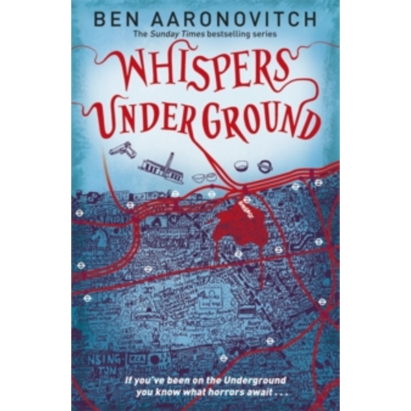 Whispers Under Ground : The Third Rivers of London novel