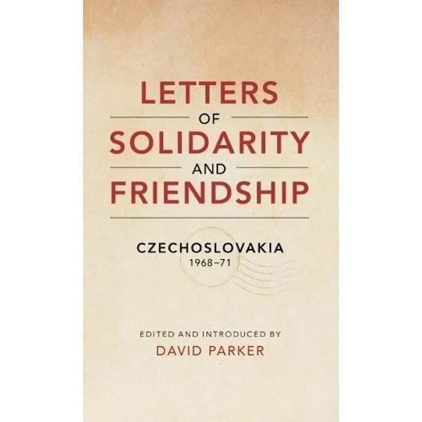 Letters of Solidarity and Friendship: Czechoslavakia 1968-1971 by David Parker (Paperback, 2017)