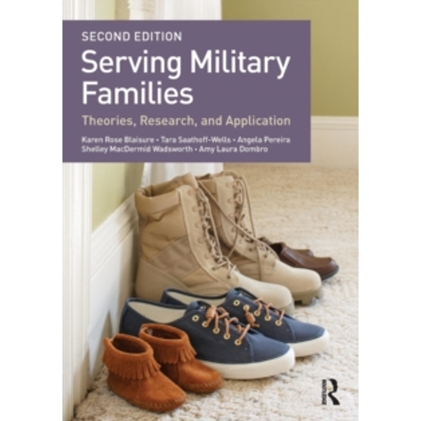 Serving Military Families : Theories, Research, and Application