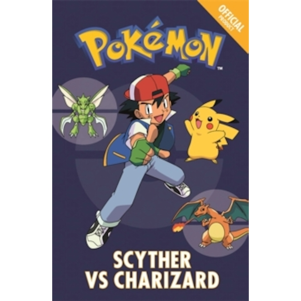 The Official Pokemon Fiction: Scyther Vs Charizard : Book 4