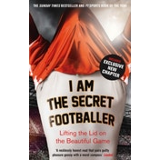 I Am The Secret Footballer: Lifting the Lid on the Beautiful Game by Anon (Paperback, 2013)
