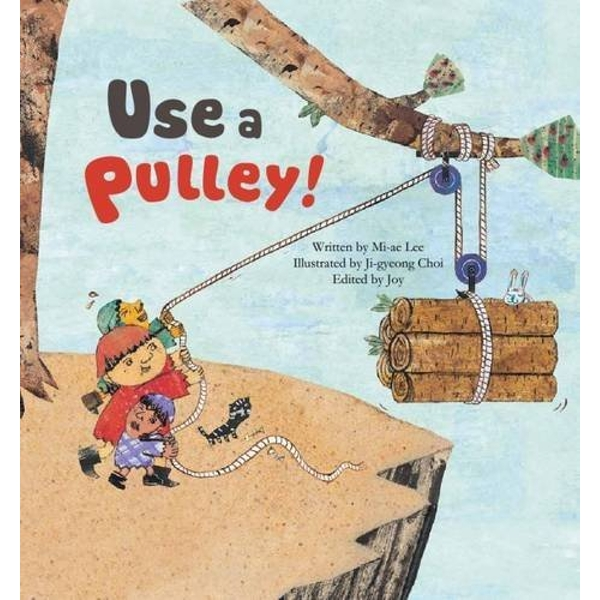 Use a Pulley: Simple Machines_Pulley by Mi-ae Lee (Paperback, 2016)