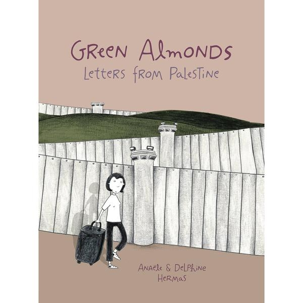 Green Almonds: Letters From Palestine