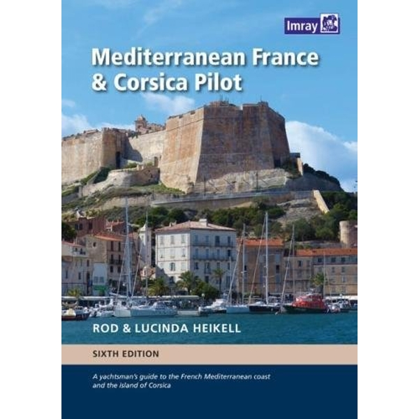 Mediterranean France and Corsica Pilot: A guide to the French Mediterranean coast and the island of Corsica by Rod Heikell (Hardback, 2017)