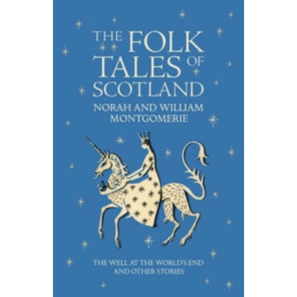 The Folk Tales of Scotland: The Well at World's End and Other Stories by William Montgomerie (Hardback, 2008)