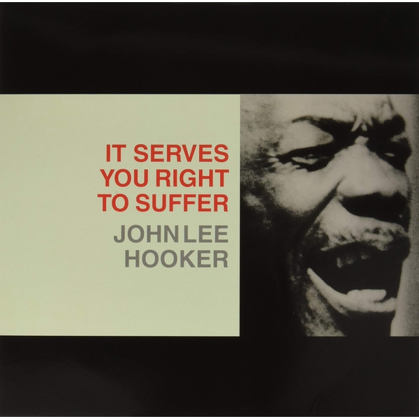 John Lee Hooker - It Serves You Right To Suffer Vinyl