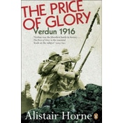 The Price of Glory: Verdun 1916 by Alistair Horne (Paperback, 1993)
