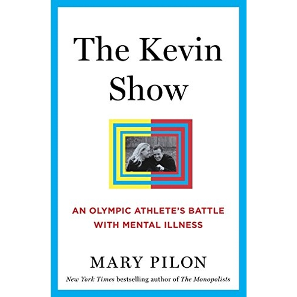 The Kevin Show An Olympic Athlete's Battle with Mental Illness Hardback 2018