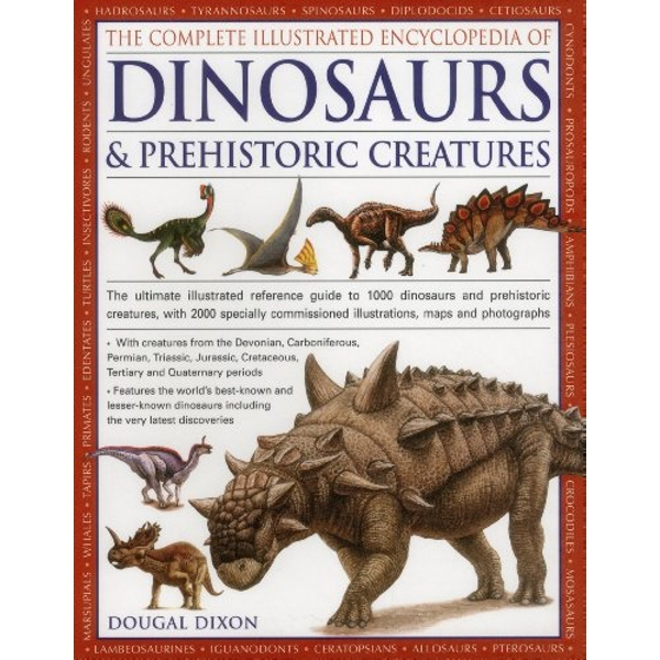 Complete Illustrated Encyclopedia of Dinosaurs & Prehistoric Creatures  Paperback / softback 2014