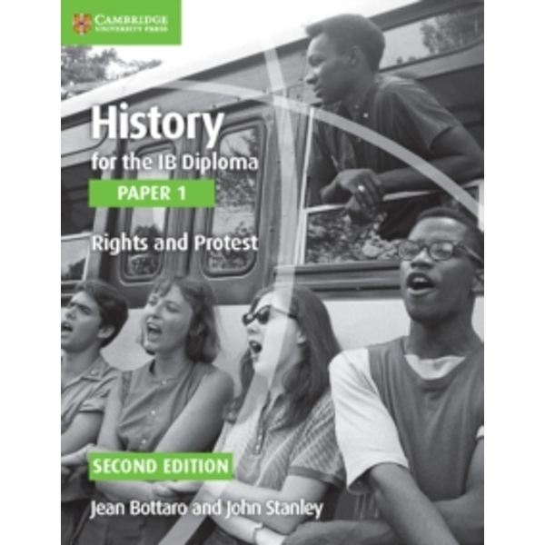 History for the IB Diploma Paper 1 Rights and Protest by Jean Bottaro, John Stanley (Paperback, 2015)