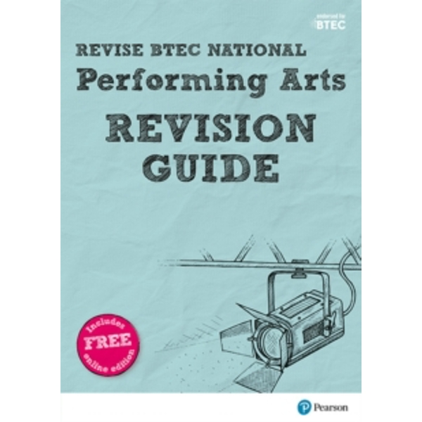 Revise BTEC National Performing Arts Revision Guide : (with free online edition)