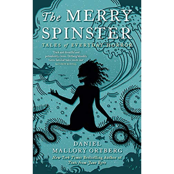 The Merry Spinster Tales of everyday horror Hardback 2018
