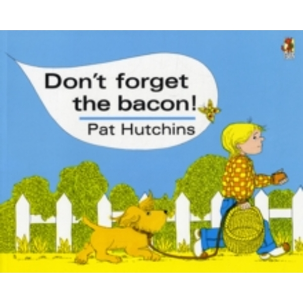 Don't Forget The Bacon by Pat Hutchins (Paperback, 2002)