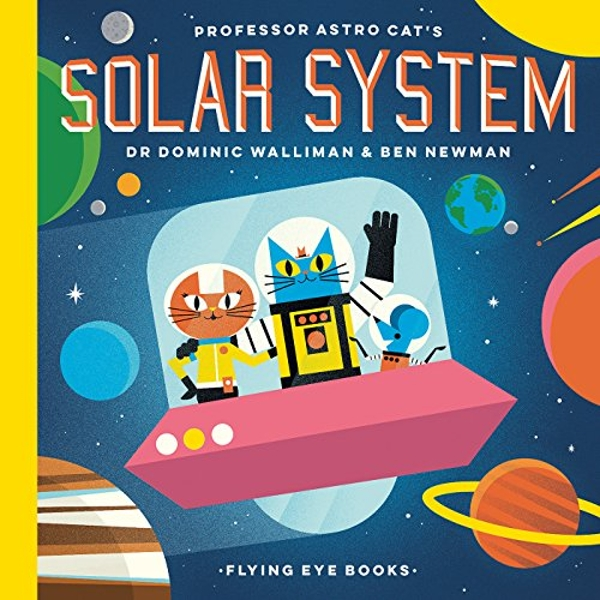 Professor Astro Cat's Solar System by Dominic Walliman (Hardback, 2017)