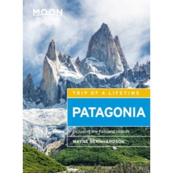 Moon Patagonia (Fifth Edition) : Including the Falkland Islands