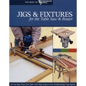 Jigs and Fixtures for the Table Saw and Router by Woodworker's Journal (Paperback, 2007)