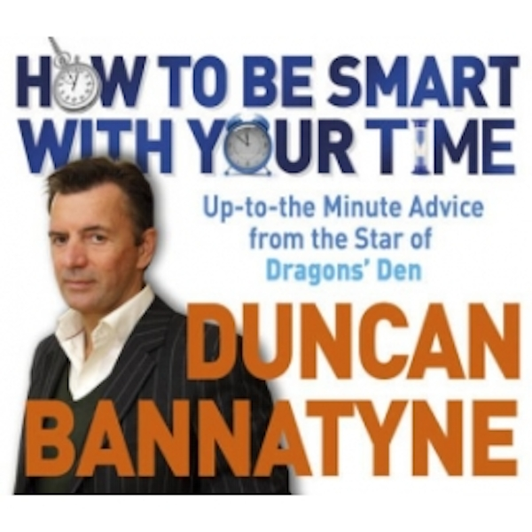 Duncan Bannatyne How To Be Smart With Your Time Audio Book CD