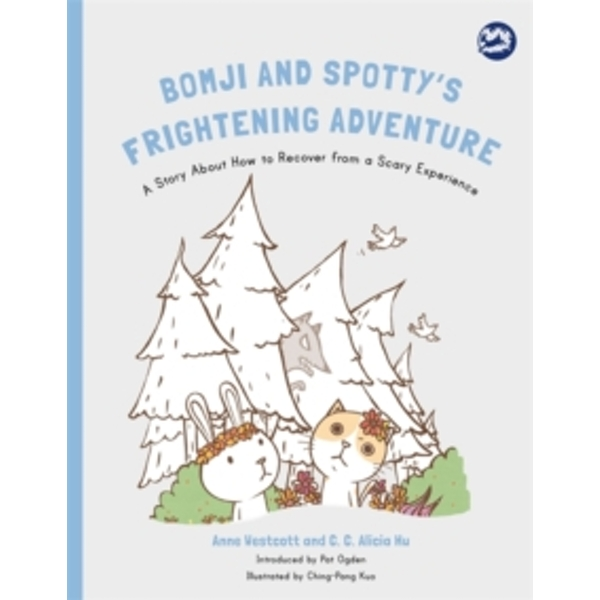 Bomji and Spotty's Frightening Adventure : A Story About How to Recover From a Scary Experience