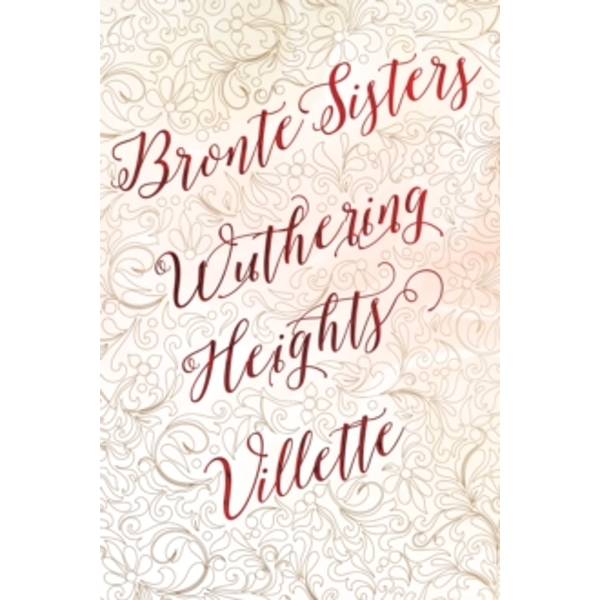 Bronte Sisters Deluxe Edition (Wuthering Heights; Villette)