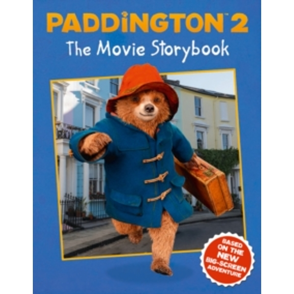 Paddington 2: The Movie Storybook : Movie Tie-in